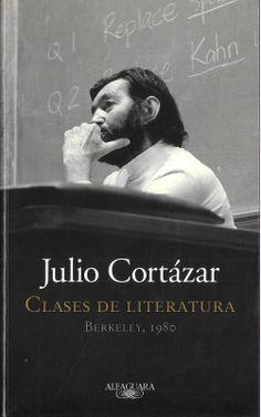 Clases de Literatura, Julio Cortazar