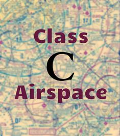 Class C Airspace - Schaefer Flight Drone Videography, Ground School, Air Space, Lehigh Valley, Class B, Airports, Atc, Things To Know, Drones