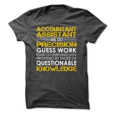 Accountant Assistant We Do Precision Guess Work Knowledge Gold T Shirt, Hoodie…
