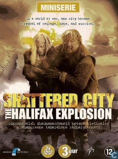 Shattered City: The Halifax Explosion 2003 - Good film,the acting and the effects are fantastic. Based on true story.