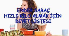 Ender Saraç hızlı kilo almak için diyet listesi ile 1 haftada 5 kilo alabileceksiniz. Kilo almak isteyenler, neler yemeli, neler yapmalı?