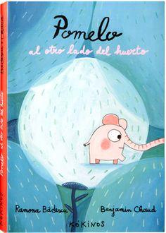 5-7 AÑOS. Pomelo al otro lado del huerto / Ramona Badescu. Crecer y cambiar no es fácil para el elefantito Pomelo. Se siente raro, solo, triste, un pelín asustado, pero sabe que tiene que decir adiós a su huerto conocido para descubrir algo nuevo; lo que hay al otro, el mundo. Una historia que permite varias lecturas; todas conmovedoras.