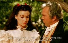 Have you been running around making a spectacle of yourself, chasing after a man who doesn't love you?- gone with the wind