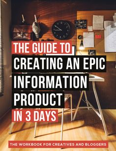 Your Guide to Create an Epic Information Product in 3 Days. For all the #infopreneurs and #bloggers out there.