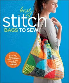 Express your unique style with 20 fun and fabulous bags to stitch. This book shows you how to make many different styles of bags including coin purses, gad