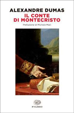 Alexandre Dumas, Il conte di Montecristo, ET Classici - DISPONIBILE ANCHE IN EBOOK