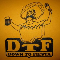 c31a2a8a36 womens DTF down to fiesta t shirt cinco de mayo funny humor mexican spanish  party mustache cerveza a