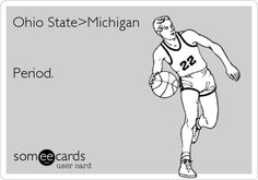Ohio State>Michigan Period.