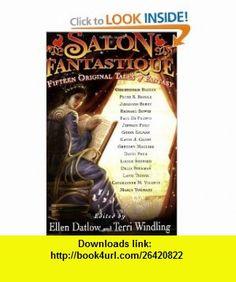 Salon Fantastique Fifteen Original Tales of Fantasy (9781560258339) Ellen Datlow, Terri Windling , ISBN-10: 1560258330  , ISBN-13: 978-1560258339 ,  , tutorials , pdf , ebook , torrent , downloads , rapidshare , filesonic , hotfile , megaupload , fileserve