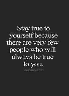 You can only truly trust yourself.