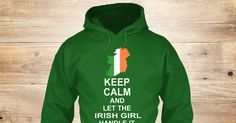 Keep Calm Irish Girl 3 Sweatshirt from LOVE IRELAND, a custom product made just for you by Teespring. With world-class production and customer support, your satisfaction is guaranteed. - KEEP CALM AND LET THE IRISH GIRL HANDLE IT