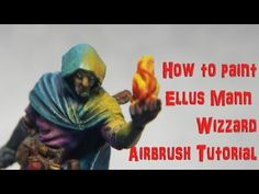 Ellus Mann Wizzard Miniature How to Airbrush Painting Tutorial - YouTube