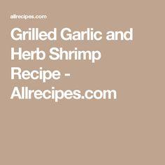 Grilled Garlic and Herb Shrimp Recipe - Allrecipes.com