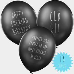 The original abusive balloons. Black in colour, bleak in outlook. Go on, have a pop at someone, take a funny birthday balloon to the party. 30th Birthday Balloons, 30th Birthday Themes, 30th Birthday Decorations, Thirty Birthday, Rude Birthday Cards, Funny Birthday Gifts, Adult Birthday Party, Funeral Party, Ideas