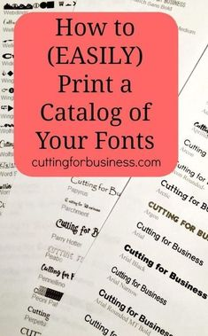 How to Print a Catalog of Your Fonts - Great for Silhouette Cameo and Cricut crafters. By cuttingforbusiness.com. by JOHNNY C