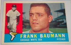 I will sell my 1960 Frank Baumann Topps #306 for $5.00