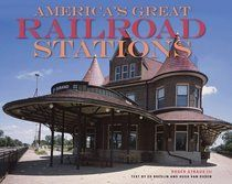 america's great railroad stations.   (not in winnemucca, nv. i can tell you!)