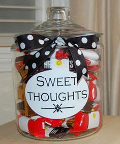 "Love, Actually: Sweet Thoughts.  Fill a jar with fun sized candy bars.  Around each candy, wrap a little note with a ""sweet thought"" on it.  I love this for the husband, the kids, or even the youth group (with faith ""sweet thoughts"")."