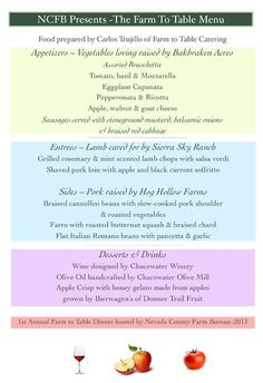 Farm to Table Catering's Menu from our Farm to Table Dinner with the Nevada County Farm bureau on 10/12/13. All local. All fresh. All real.