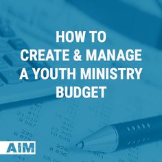 How To Create & Manage A Youth Budget — Adventures In Ministry