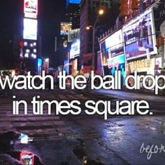 "Watch the ball drop in Times Square with a guy. Been dying to do this since the movie ""New Year's Eve""!❤"