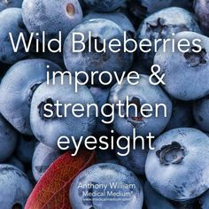 Blueberries help with eye sight