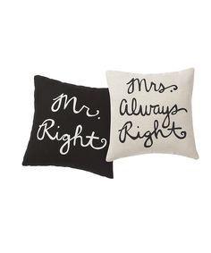 'Mr. Right' & 'Mrs. Always Right' Pillow Set...I,m making these for Kristi's wedding gift !