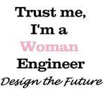 Trust Me, I'm a Woman Engineer