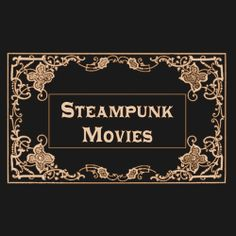 "Steampunk movies are films set in a ""retro-futuristic"" society where imaginative fantasy and anachronistic technology go hand in hand. In Steampunk."