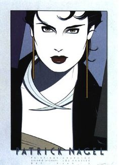 The biggest influence on my art...Patrick Nagel...gone too soon...
