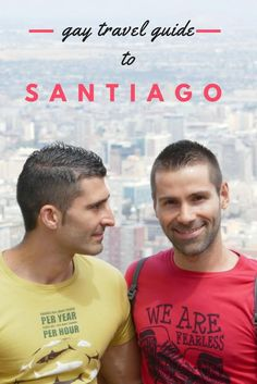 Gay travel guide to Santiago Chile by the Nomadic Boys