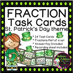 ***Note: This set is included in the Growing Fraction Bundle. So, if you already own the Growing Bundle you will receive this set free.Fraction Task Cards (Parts of a Set- St. Patrick's Day theme)This colorful set of 24 task cards with fraction questions with St.