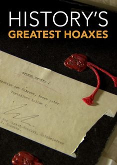 History's Greatest Hoaxes (2016) Using previously unseen footage, this documentary series offers new insights into some of the biggest scams and forgeries in human history.