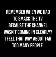 Smack people like a tv