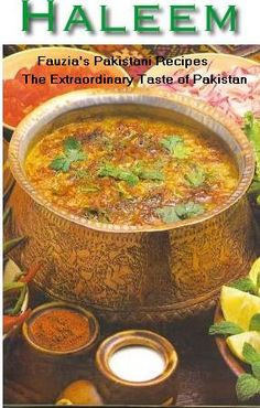 Haleem Recipe - Pakistani Main Course Mutton/Beef/Lamb Dish - Fauzia's Pakistani Recipes - The Extraordinary Taste Of Pakistan