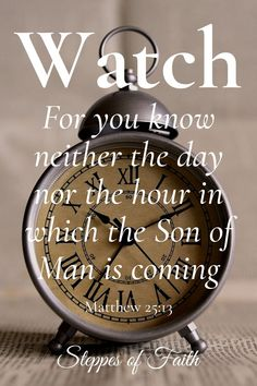 Matthew Be Watchful - Steppes of Faith Jesus Christ Inspiration Scripture Verses, Bible Verses Quotes, Bible Scriptures, Faith Quotes, Faith Bible, Jesus Is Lord, Jesus Christ, Savior, Christian Life