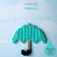 """Plastic Canvas: Umbrella Magnets (set of 3) -- """"Ready, Set, Sew!"""" by Evie"""