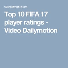 Published on Sep 2016 The top 10 rates players in Fifa Fifa 17, Soccer News, Tops