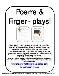 Poems and fingerplays are great for teaching rhymes and repetition.  They are also great for teaching many reading skills such as 1 to 1 correspond...