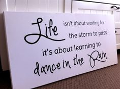 Life isn't about waiting for the storm to pass it's about learning to dance in the rain. #DIY #quote #canvas