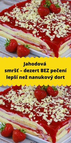 Jahodová smršť – dezert BEZ pečení lepší než nanukový dort Sweet Desserts, Food And Drink, Pudding, Sweets, Breakfast, Recipes, Cakes, Mascarpone, Morning Coffee