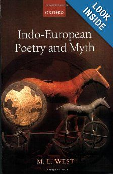 Indo-European Poetry and Myth: M. L. West