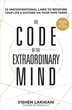 The Code of the Extraordinary Mind: 10 Unconventional Laws to Redefine Your Life and Succeed On Your Own Terms Paperback – 5 Nov 2016 This Is A Book, The Book, Michael Beckwith, Computational Thinking, Define Success, Success Meaning, How To Remove, How To Apply, Teaching Style