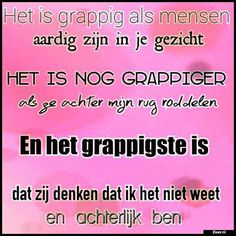 Het is grappig Respect Quotes, Sarcasm Quotes, Karma Quotes, Sarcasm Humor, Jokes Quotes, True Quotes, Great Quotes, Memes, Qoutes