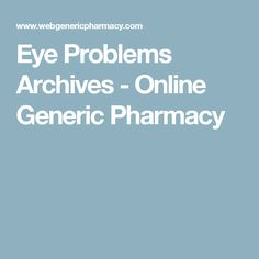 Eye Problems Archives - Online Generic Pharmacy Eyes Problems, Bright Future, Bright Eyes, Take Care Of Yourself, Pharmacy, Sparkling Eyes, Apothecary