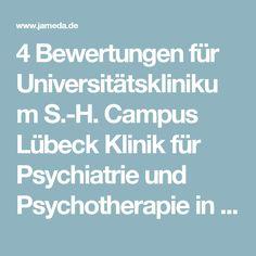 4 Bewertungen für Universitätsklinikum S.-H. Campus Lübeck Klinik für Psychiatrie und Psychotherapie in 23562 Lübeck (Fachabteilung, Psychiatrie) | jameda