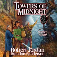 Towers of Midnight: Book Thirteen of The Wheel of Time.: Towers of Midnight: Book Thirteen of The Wheel of Time… Wheel Of Time Books, Robert Jordan, Last Battle, Brandon Sanderson, The Dark One, Sci Fi Fantasy, The Gathering, Book Lists, Towers
