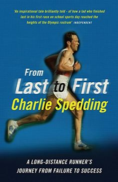 From Last to First: A long-distance runner's journey from failure to success by Charlie Spedding http://www.amazon.co.uk/dp/1781312222/ref=cm_sw_r_pi_dp_TNW-tb0PHXVHB