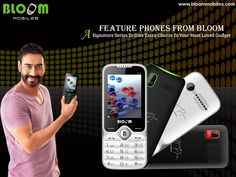 Signature series feature phones from Bloom offers a wide range of phones that hold extra fame of Ajay Devgan in its design. The phone are simple, elegant and hold a range of applications that are m...
