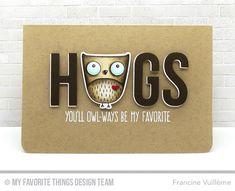 I'm Owl Yours Stamp Set and Die-namics, Big Hugs Die-namics - Francine Vuillème  #mftstamps